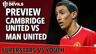 Superstars Vs Youth | Cambridge United vs Manchester United | FA Cup Match Preview