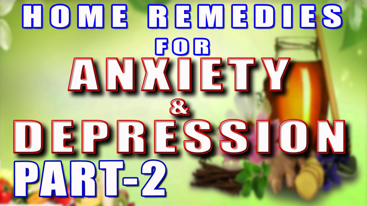 Home Remedies For Anxiety And Depression Part 2 Ii च त और ...