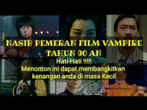 Nasib Pemeran Film Vampire 90an | Film Vampire Cina