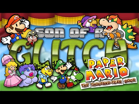 Paper Mario: The Thousand Year Door Glitches - Son of a Glitch - Episode 59