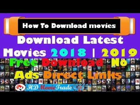 Download How to Download Latest Movies 2018   Hdmovietrade   2019 Latest Movis   No Ads Direct Download Links