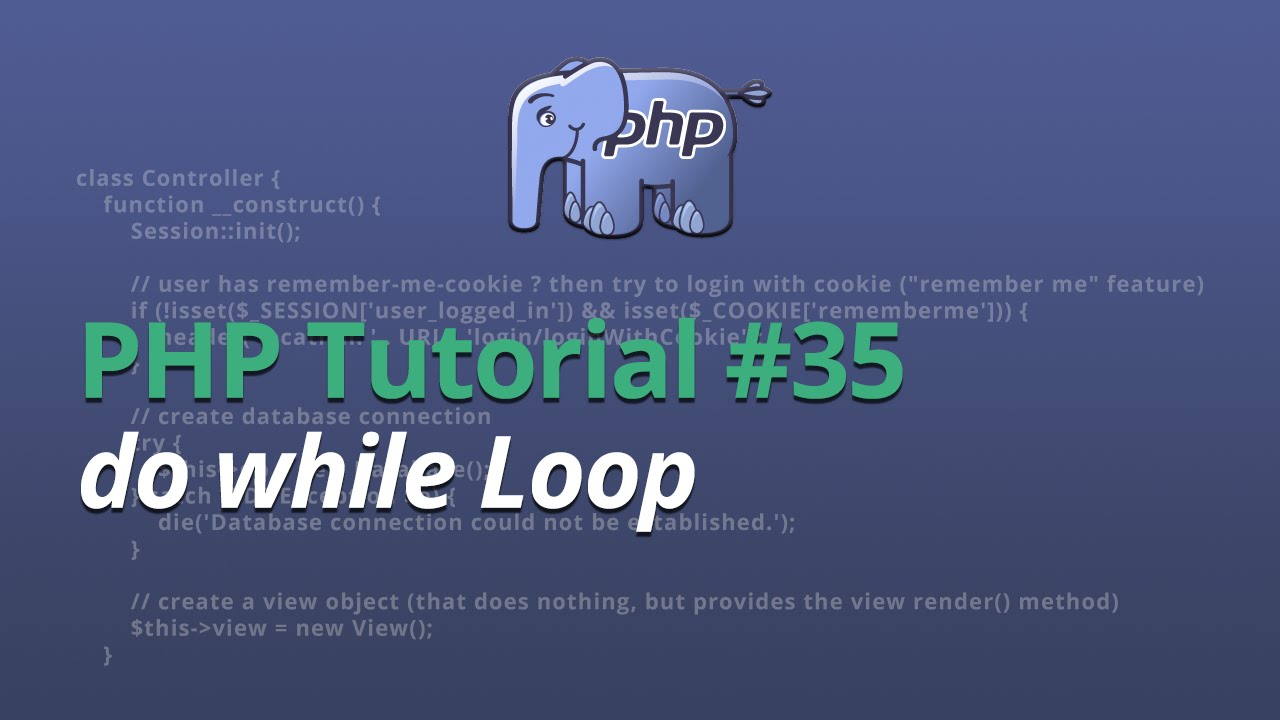 PHP Tutorial - #35 - do while Loop
