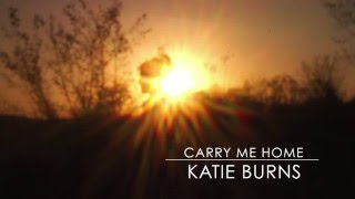 Carry Me Home - Katie Burns
