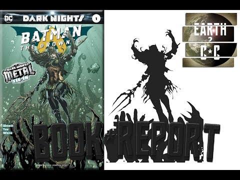 Batman: THE DROWNED Dark Nights Metal Tie-In [Book REPORT]