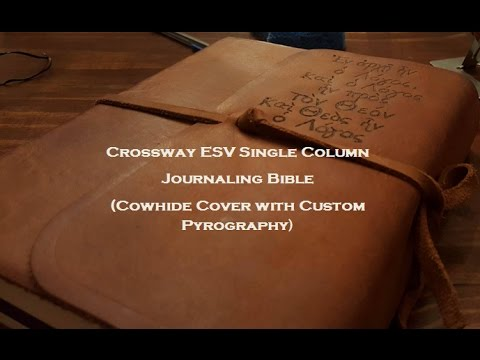Crossway ESV Single Column Journaling Bible (natural leather cover with  custom pyrography)