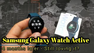Samsung Galaxy Watch Active - 4 Months Later!
