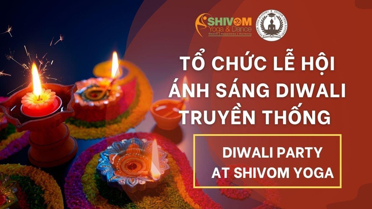 Lễ hội ánh sáng Diwali 14-11-2015 tại trung tâm ShiVomYoga&Dance