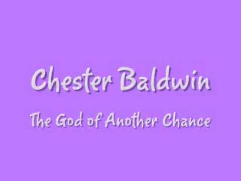 Chester Baldwin - The God of Another Chance
