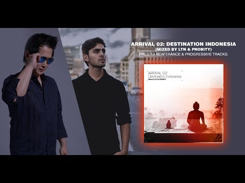 LTN & Probity - 'Arrival 02: Destination Indonesia' (Progressive House Mix)