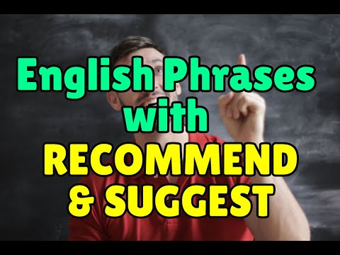 Learn English Grammar: Phrases with Recommend & Suggest