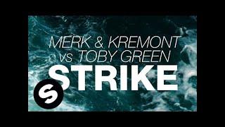 Merk & Kremont vs. Toby Green - Strike (Original Mix)