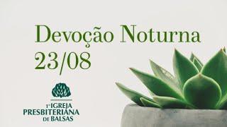 Culto Noite - 23/08/2020 - Primeira IPB Balsas