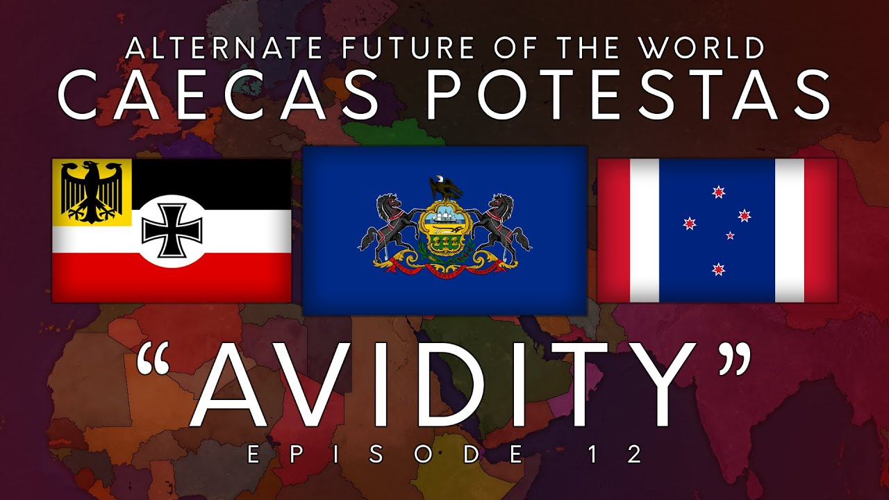 Caecas Potestas | Alternate Future of the World | Episode 12: 'Avidity'