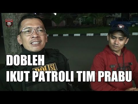 Begini Gaya DOBLEH Ikut Patroli Sama TIM PRABU - Part 1