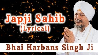 Bhai Harbans Singh Ji - Japji Sahib - Lyrical Shabad