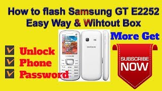 How to flash Samsung GT E2252 and free Flash File Download