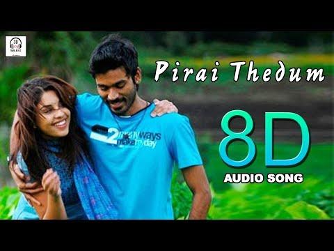 Pirai Thedum 8D Audio Song   Mayakkam Enna   Must Use Headphones   Tamil Beats 3D