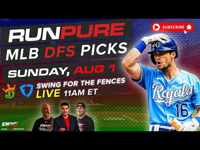 MLB DRAFTKINGS PICKS - SUNDAY AUGUST 1 - SWING FOR THE FENCES