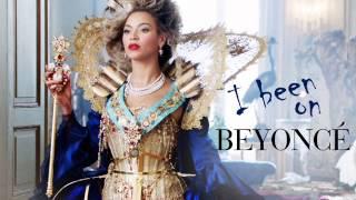 Beyoncé - I Been On (Full Version)