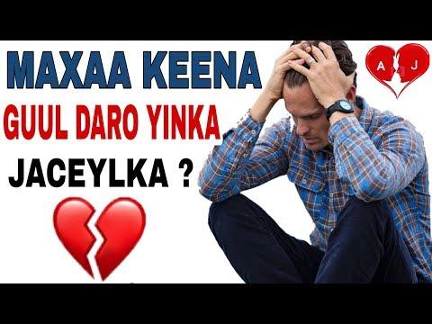 MAXAA KEENA GUUL DARO YINKA JACEYLKA | ARIMAHA JACEYLKA