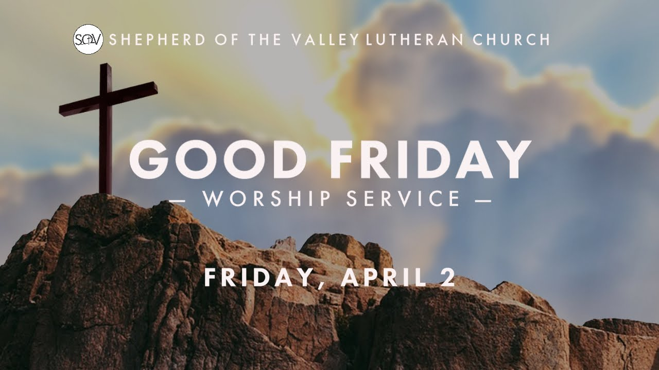 Good Friday Worship - April 2, 2021