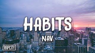 NAV - Habits (Lyrics)