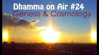 Dhamma on Air #24: Genesis and Cosmology