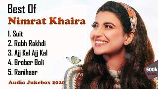 Best of Nimrat Khaira Songs    Hit Songs of Nimrat Khaira    Punjabi Songs Jukebox 2020    Part - 1