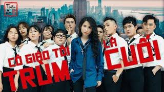 CÔ GIÁO TÔI LÀ TRÙM CUỐI Tập 1 | My Teacher Is Big Boss | Thiên An | Khi Chị Đại lỡ dại làm cô giáo