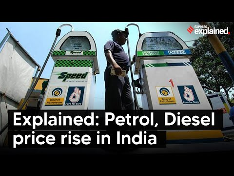 Explained: Why are petrol and diesel prices rising in India?