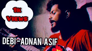 Debi | Ei rastagulo lage boro ochena |Abiraz Toha | Adnan Ashif