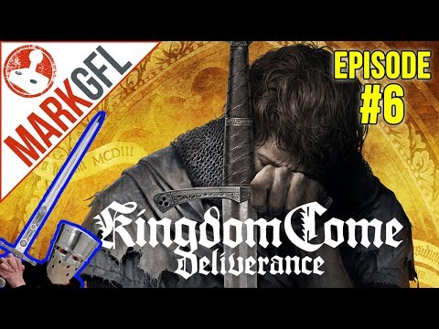 Let's Play Kingdom Come: Deliverance #6 Amazing RPG! - MarkGFL