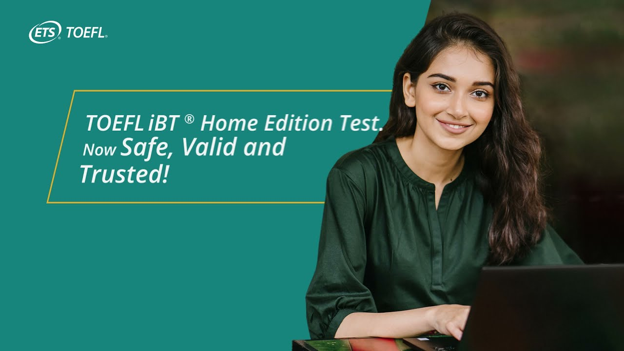 TOEFL iBT® Home Edition Test – Get your overseas education plan back on track!