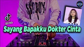 DJ SAYANG BAPAKKU DOKTER CINTA REMIX TIKTOK SLOW FULL BASS 2021| DJ ATAU KECEWA DAN TERLUKA KARENAMU