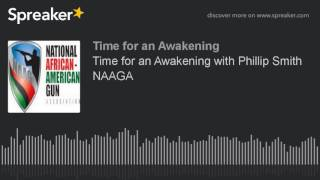 Gambar cover Time for an Awakening with Phillip Smith NAAGA