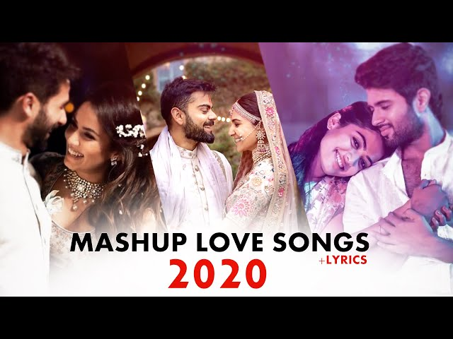 Love Bollywood Mashup Songs 2020 LYRICS | Romantic Mashup Love Songs 2020 | Best Indian Mashup