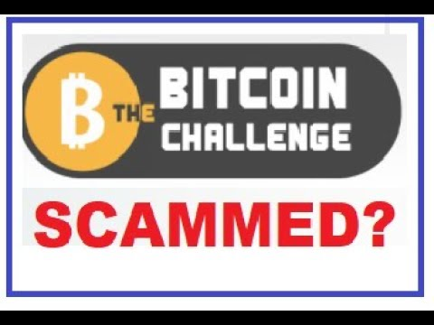 Bitcoin Challenge (HAVE YOU GOT SCAMMED???)