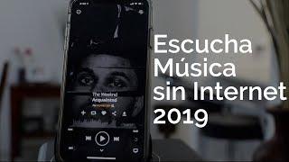 ESCUCHA MÚSICA SIN INTERNET 2019