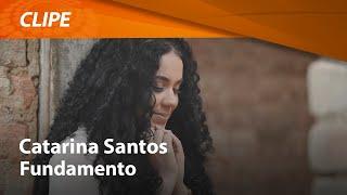 Catarina Santos - Fundamento [ CLIPE OFICIAL ]