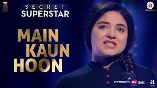 Main Kaun Hoon Secret Superstar Zaira Wasim Aamir Khan