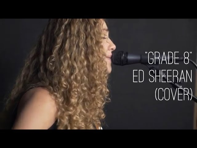 Grade 8 - Ed Sheeran (Taylor Reed, Live Looping Cover)