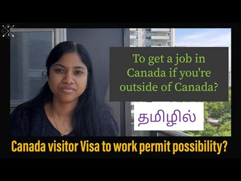 Canada Visitor Visa To Work Permit PR possibility Tamil   Job In Canada If You're Outside Of Canada