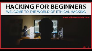 Hacking For Beginners Video Tutorial - Perform your first hack in the next 2 hours