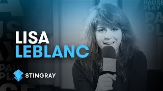 Lisa Leblanc Interview | Stingray PausePlay