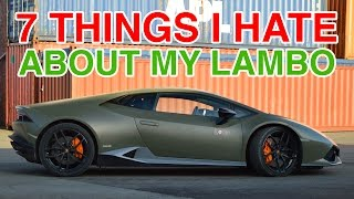 7 things I HATE about my LAMBORGHINI HURACÁN