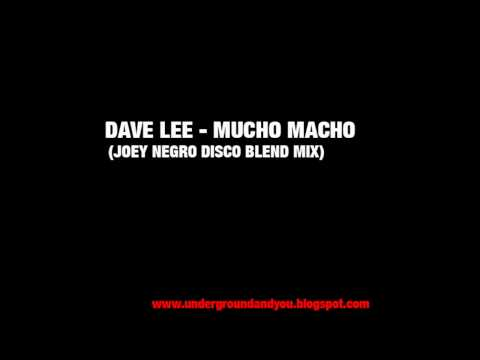 Dave Lee - Mucho Macho (Joey Negro Disco Blend Mix) [High Quality/HD]