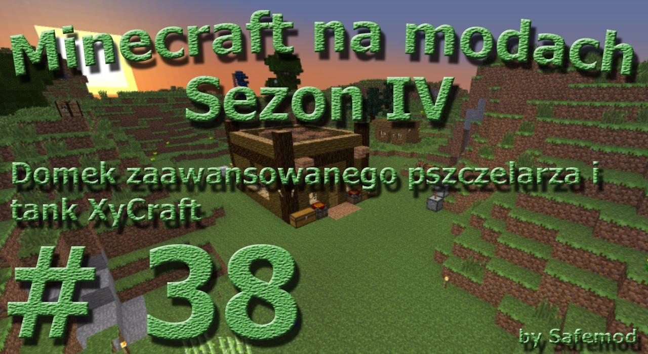 Minecraft na modach - Sezon 4 - #38 - Domek zaawansowanego pszczelarza i tank XyCraft