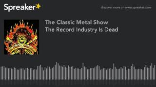 The Record Industry Is Dead