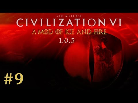 A Civ of Ice and Fire 1.0.3 - Civilization 6 Game of Thrones // Episode #9 [Attack the Iron Throne]