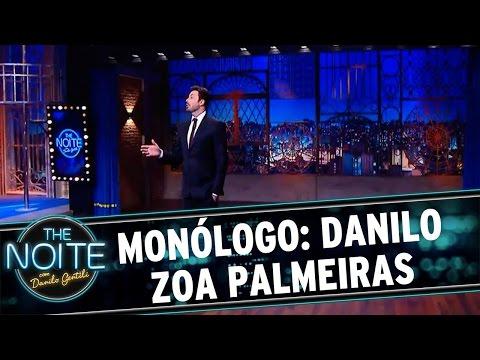 The Noite (03/05/16) - Monólogo: Danilo zoa Palmeiras